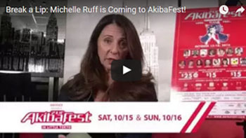 Break a Lip: Michelle Ruff is Coming to AkibaFest!